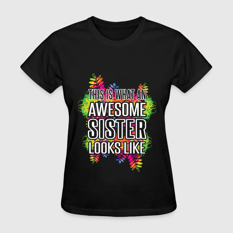 Sister - Awesome Sister - Women's T-Shirt