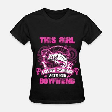 Boyfriend Fishing Fishing - Boyfriend - Women's T-Shirt