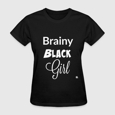 Brainy Black Girl T-shirt - Women's T-Shirt