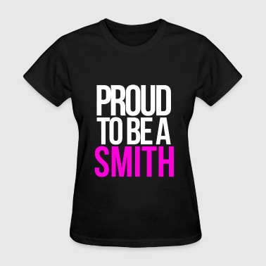 PROUD TO BE A SMITH - Women's T-Shirt