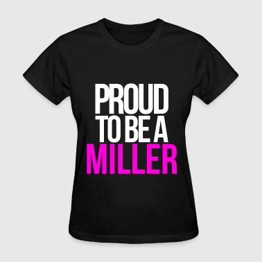 PROUD TO BE A MILLER - Women's T-Shirt
