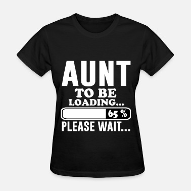 Please Wait AUNT TO BE 2.png - Women's T-Shirt