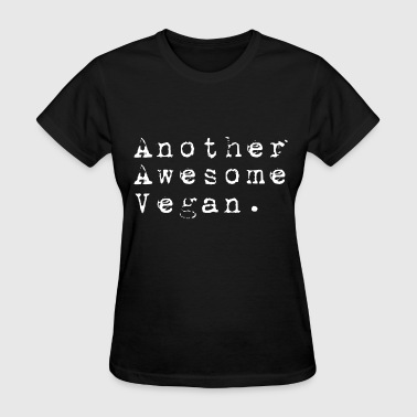 Cool Vegan Awesome vegan - Women's T-Shirt