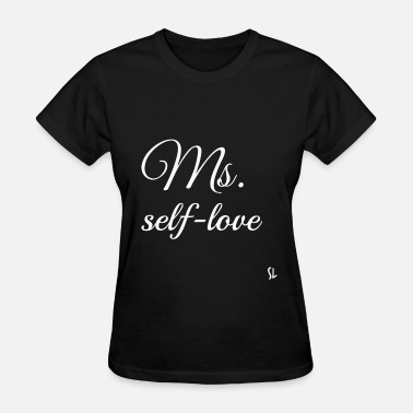 Self-love Ms. self-love Tee - Women's T-Shirt