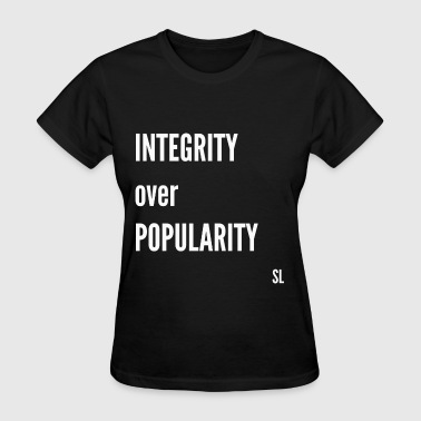 Integrity over Popularity - Women's T-Shirt