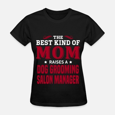 Grooms Mom Dog Grooming Salon Manager - Women's T-Shirt