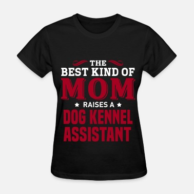 Dog Kennel Assistant Dog Kennel Assistant - Women's T-Shirt