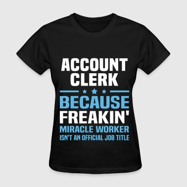Account Clerk - Women's T-Shirt