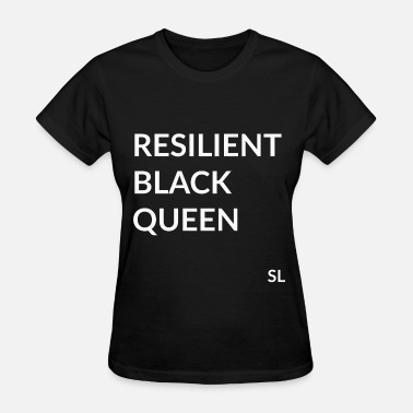 We The Resilient ResilientBlackQueenShirt - Women's T-Shirt