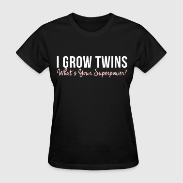 I Grow Twins - Women's T-Shirt