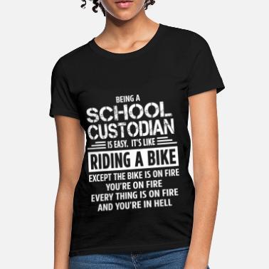 e77380c7 School Custodian Funny School Custodian - Women's T-Shirt