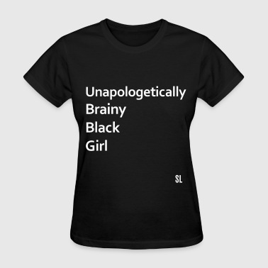 Unapologetically Brainy - Women's T-Shirt