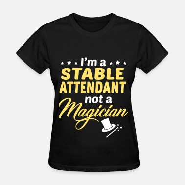 Stables Stable Attendant - Women's T-Shirt