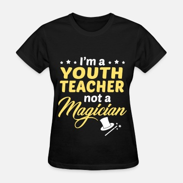 Youth Worker Youth Teacher - Women's T-Shirt