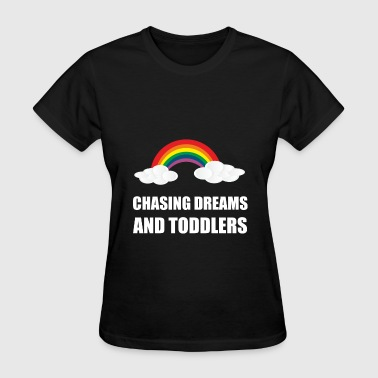 Chasing Dreams And Toddle - Women's T-Shirt