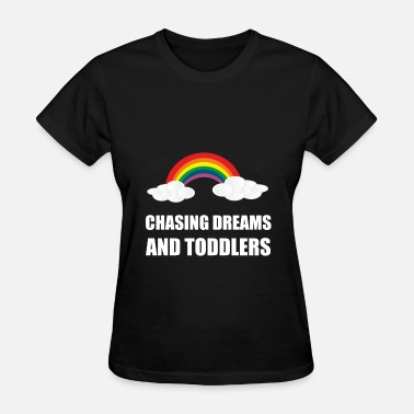 Daycare Teacher Chasing Dreams And Toddle - Women's T-Shirt