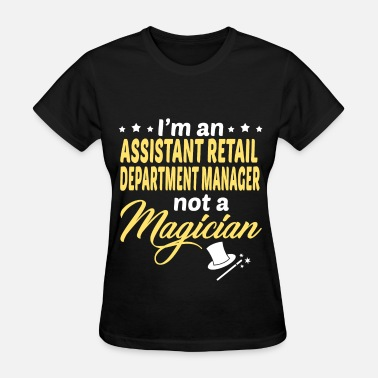 Assistant Department Manager Assistant Retail Department Manager - Women's T-Shirt