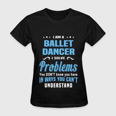 Ballet Apparel Ballet Dancer - Women's T-Shirt