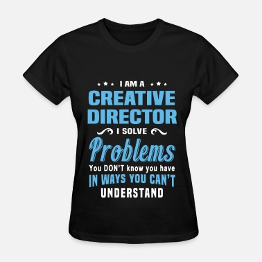 Creative Director Creative Director - Women's T-Shirt