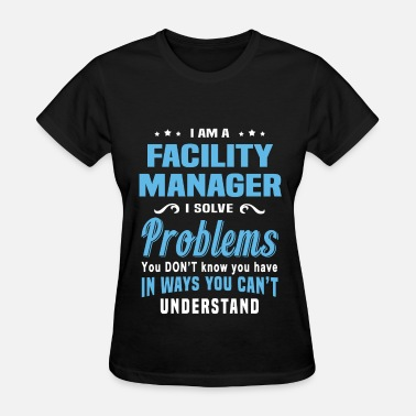 Facility Management Facility Manager - Women's T-Shirt