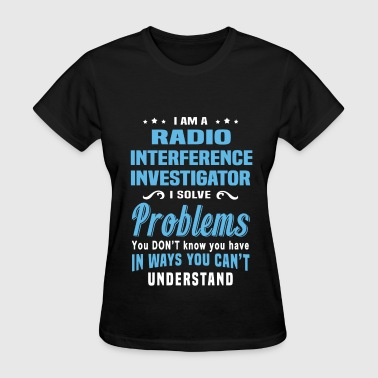 Radio Interference Investigator - Women's T-Shirt