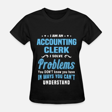 Accounting Clerk Accounting Clerk - Women's T-Shirt