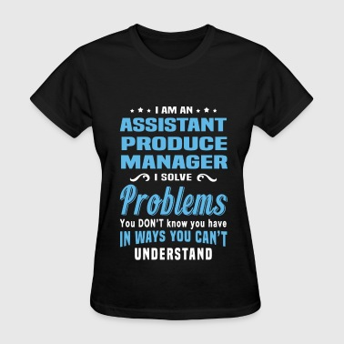 Assistant Produce Manager - Women's T-Shirt