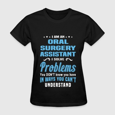 Oral Surgery Assistant - Women's T-Shirt