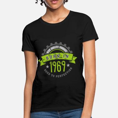 Year 1969 Born in the year 1969 b - Women's T-Shirt