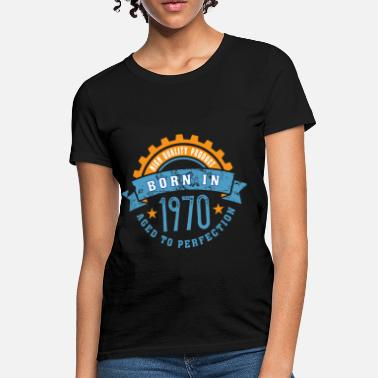 1970 Year Born in the year 1970 a - Women's T-Shirt