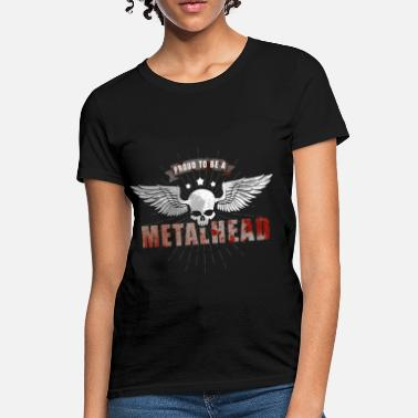 Metalheads Proud to be a METALHEAD-0 - Women's T-Shirt