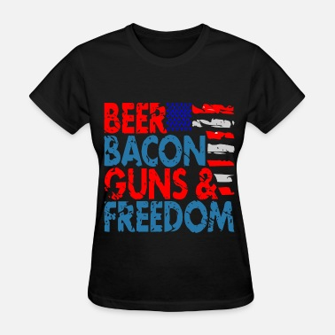 Bacon And Beer Beer Bacon Guns & Freedom  ©WhiteTigerLLC.com  - Women's T-Shirt