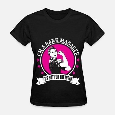 Bank Manager Funny Bank Manager - Women's T-Shirt