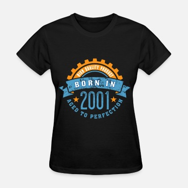 2001 Year Born in the year 2001 a - Women's T-Shirt