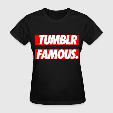 Tumblr Famous - Women's T-Shirt
