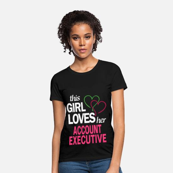 This Girl Loves Her ACCOUNT EXECUTIVE T-Shirts - This girl loves her ACCOUNT EXECUTIVE - Women's T-Shirt black