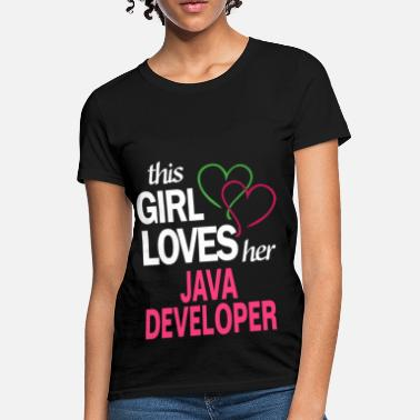 Java Developer Girl This girl loves her JAVA DEVELOPER - Women's T-Shirt