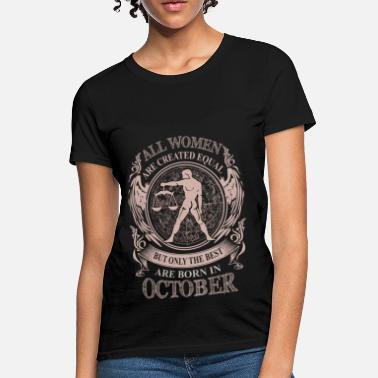 Best Born In October Women the best are born in October - Women's T-Shirt