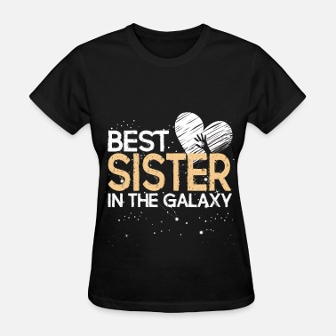 Best Sisters Best Sister in the galaxy - Women's T-Shirt