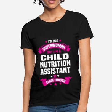 Nutrition Child Nutrition Assistant - Women's T-Shirt