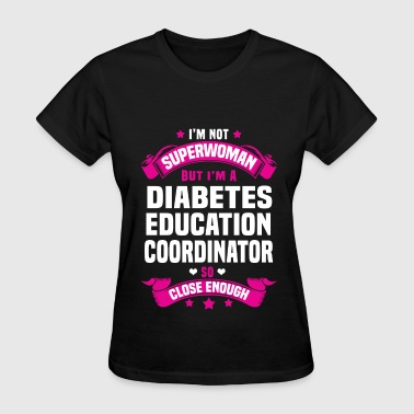 Diabetes Education Coordinator - Women's T-Shirt