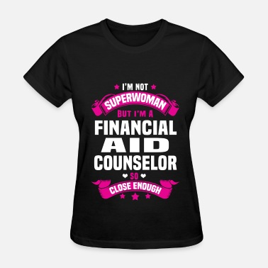 Financial Aid Counselor Funny Financial Aid Counselor - Women's T-Shirt