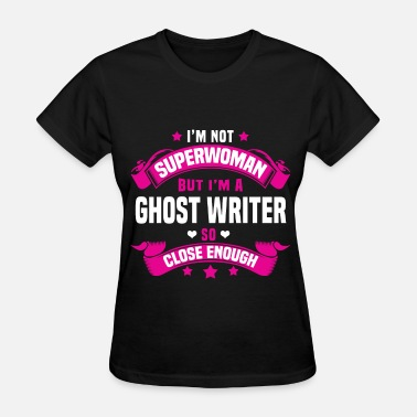 Ghost Writer Funny Ghost Writer - Women's T-Shirt