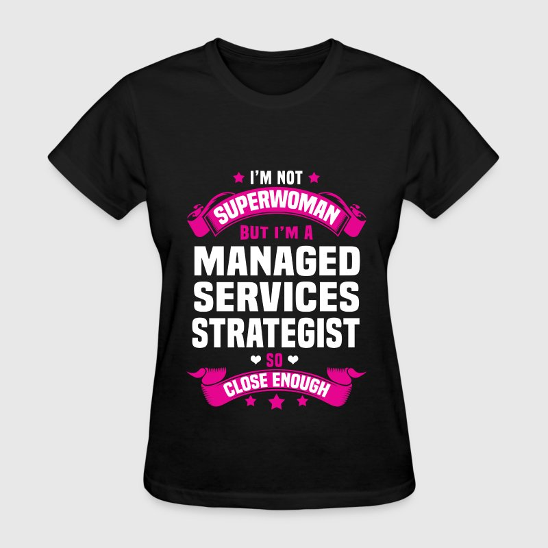 Managed Services Strategist - Women's T-Shirt