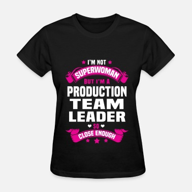 Production Team Leader Funny Production Team leader - Women's T-Shirt