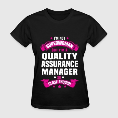 Quality Manager Funny Quality Assurance Manager - Women's T-Shirt