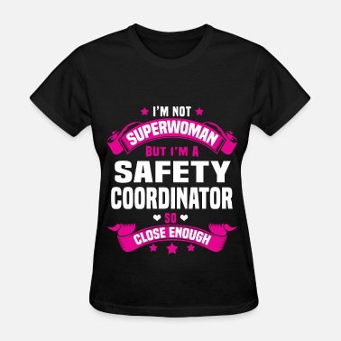 Safety Coordinator Funny Safety Coordinator - Women's T-Shirt