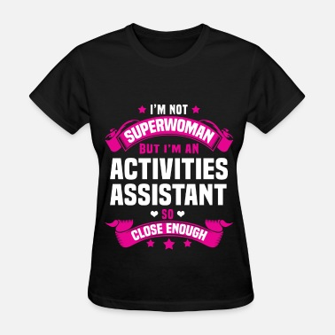 Activity Assistant Activities Assistant - Women's T-Shirt