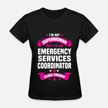 Emergency Services Emergency Services Coordinator - Women's T-Shirt