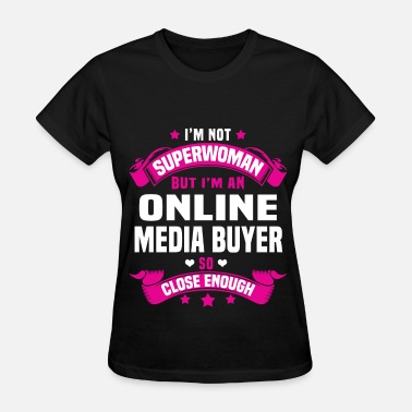 Online Media Buyer Online Media Buyer - Women's T-Shirt